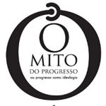 O mito do progresso